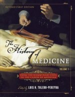 The History of Medicine, as Written by Its Founders, Volume 1: From the Hammurabi Code to the Canon of Medicine