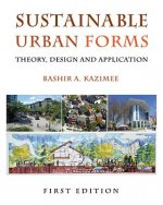Sustainable Urban Forms: Theory, Design, and Application