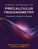 A Basic Approach to Precalculus Trigonometry: Preparing to Succeed in Calculus