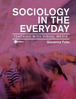 Sociology in the Everyday: Teaching with Visual Media