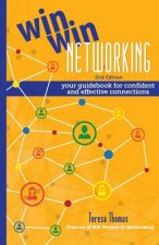 Win/Win Networking: Your Guidebook for Confident and Effective Connections