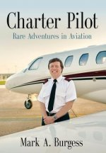Charter Pilot: Rare Adventures in Aviation