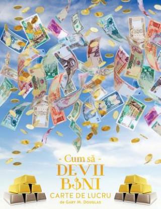 Cum să Devii Bani Carte de Lucru - How To Become Money Workbook Romanian