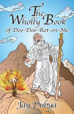 The Wholly Book of Doo-Doo-Rot-On-Me