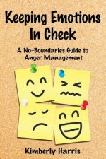 Keeping Emotions in Check: A No-Boundaries Guide to Anger Management