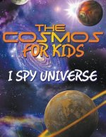 The Cosmos for Kids (I Spy Universe)
