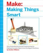 Making Things Smart: Easy Embedded Arm Programming for Transforming Everyday Objects Into Intelligent Machines