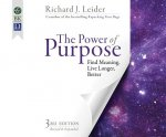 The Power of Purpose: Find Meaning, Live Longer, Better