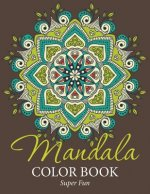 Mandala Color Book: Super Fun