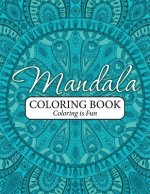 Mandala Coloring Book: Coloring Is Fun