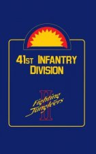 41st Infantry Division: Fighting Jungleers