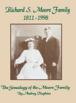 Richard S. Moore Family: The Genealogy of the Moore Family