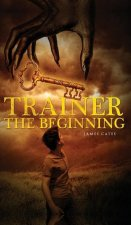 Trainer the Beginning
