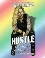 Kailyn Lowry's Hustle and Heart Adult Coloring Book