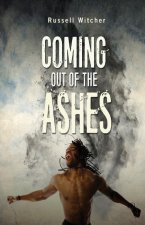 Coming Out of the Ashes