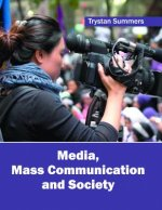 Media, Mass Communication and Society