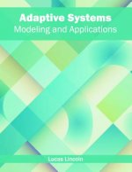 Adaptive Systems: Modeling and Applications