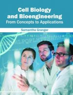 Cell Biology and Bioengineering: From Concepts to Applications