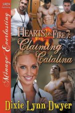Hearts on Fire 7: Claiming Catalina (Siren Publishing Menage Everlasting)