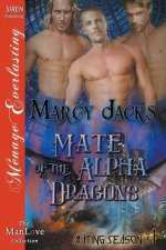 Mate of the Alpha Dragons [Mating Season 4] (Siren Publishing Menage Everlasting Manlove)