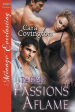 The Gifted 2: Passions Aflame (Siren Publishing Menage Everlasting)