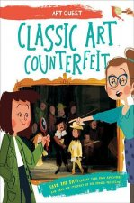 Classic Art Counterfeit: Be a Hero! Create Your Own Adventure and Solve the Mystery of the Forged Paintings