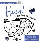 Wee Gallery: Hush! Little Bear Is Sleeping: Press and Listen Bedtime