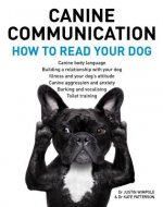 Canine Communication: How to Read Your Dog