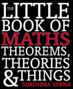 The Little Book of Maths Theorems, Theories & Things