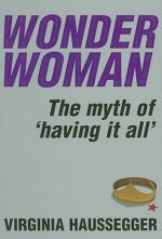 Wonder Woman: The Myth of 'Having It All'