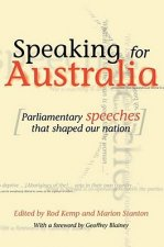 Speaking for Australia: Parliamentary Speeches That Shaped the Nation