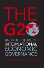 The G20 and the Future of International Economic Governance