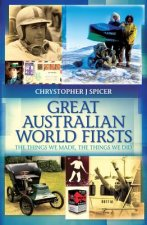 Great Australian World Firsts: The Things We Made, the Things We Did