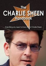 The Charlie Sheen Handbook - Everything You Need to Know about Charlie Sheen
