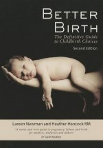 Better Birth: The Definitive Guide to Childbirth Choices
