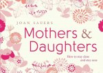 Mothers & Daughters: How to Stay Close and Stay Sane