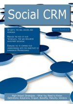 Social Crm: High-Impact Strategies - What You Need to Know: Definitions, Adoptions, Impact, Benefits, Maturity, Vendors