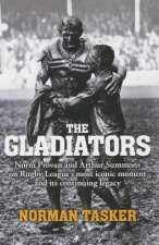 Gladiators: Norm Provan and Arthur Summons on Rugby League's Most Iconic Moment and Its Continuing Legacy