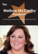 The Melissa McCarthy Handbook - Everything You Need to Know about Melissa McCarthy