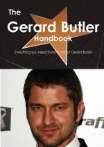 The Gerard Butler Handbook - Everything You Need to Know about Gerard Butler