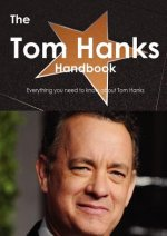 The Tom Hanks Handbook - Everything You Need to Know about Tom Hanks