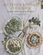My Petite Kitchen Cookbook: Simple Wholefood Recipes