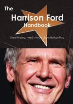 The Harrison Ford Handbook - Everything You Need to Know about Harrison Ford