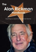 The Alan Rickman Handbook - Everything You Need to Know about Alan Rickman