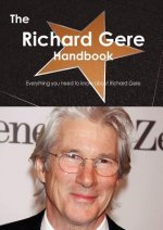 The Richard Gere Handbook - Everything You Need to Know about Richard Gere