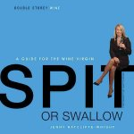 Spit or Swallow: A Guide for the Wine Virgin