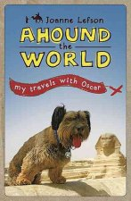 Ahound the World: My Travels with Oscar