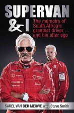 SuperVan & I: The Memoirs of SA's Greatest Driver & His Alter Ego