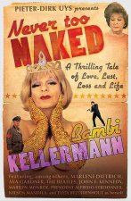 Never Too Naked: A Thrilling Tale of Love, Lust and Life