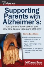 Supporting Parents with Alzheimer's: Your Parents Took Care of You, Now How Do You Take Care of Them?